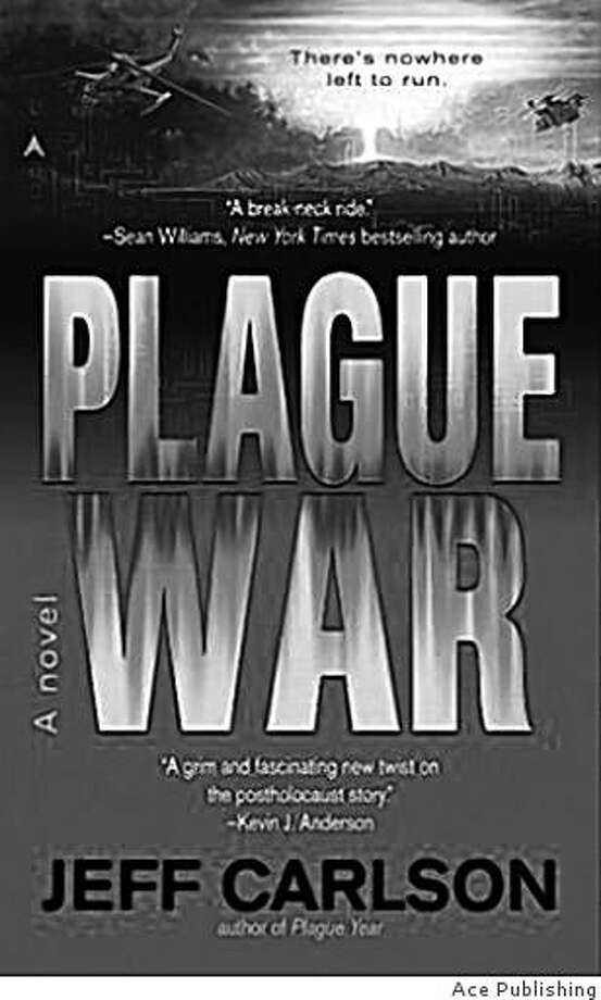 "Sunnvale author Jeff Carlson's science fiction thriller, ""Plague War"" published by Ace. Photo: Ace Publishing"