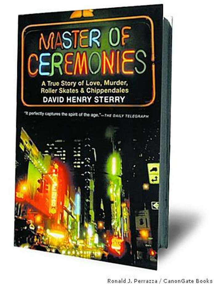 """Cover of David Henry Sterry's book, """"Master of Ceremonies, A True Story of Love, Murder, Roller Skates & Chippendales"""", published by CanonGate Books Photo: CanonGate Books"""