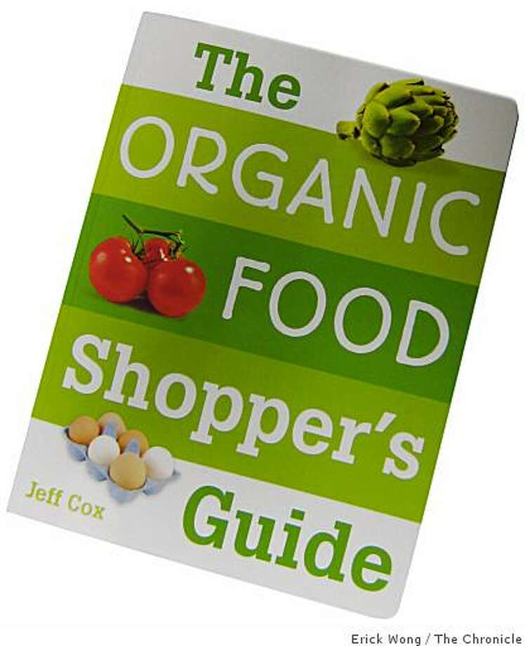 """The Organic Food Shopper's Guide"" by Jeff Cox. Photo: Erick Wong, The Chronicle"