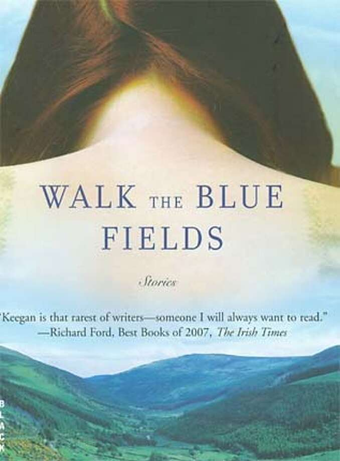 """""""Walk the Blue Fields Stories"""" by Claire Keegan"""