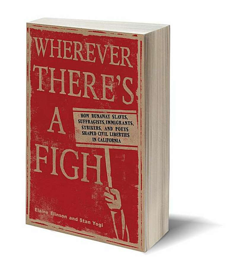 Wherever There's a Fight: How Runaway Slaves, Suffragists, Immigrants, Strikers and Poets Shaped Civil Liberties in California (Paperback) ~ Elaine Elinson (Author), Stan Yogi (Author) Blank bookcover with clipping path Photo: Heyday
