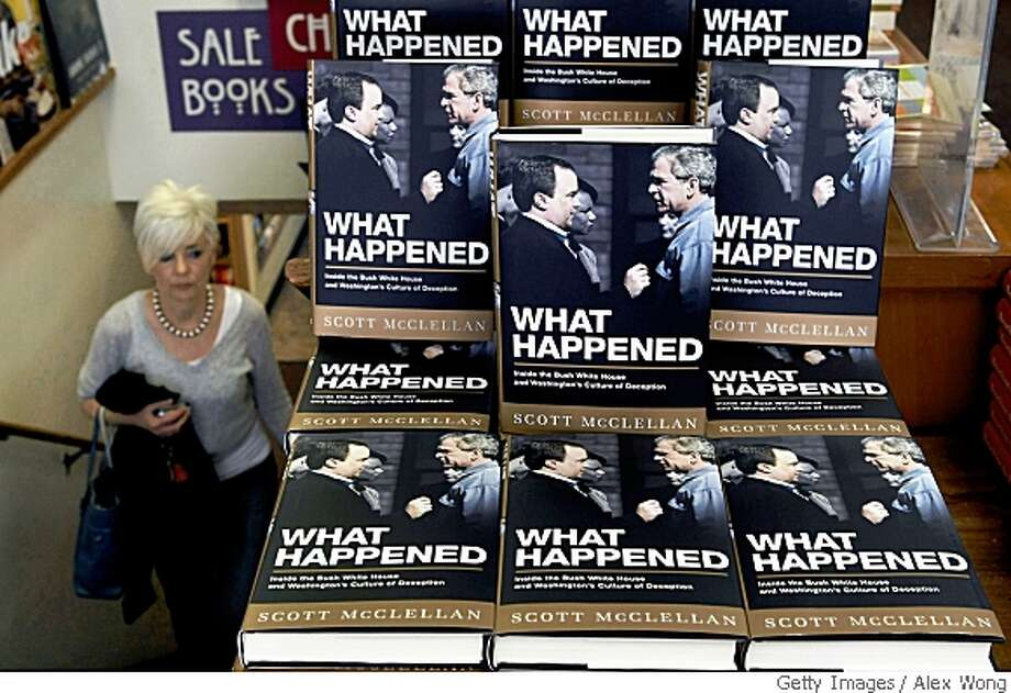 "WASHINGTON - MAY 28:  A woman walks past copies of former White House Press Secretary Scott McClellan's memoir ""What Happened"" on display May 28, 2008 at Politics and Prose bookstore in Washington, DC. McClellan called the war in Iraq unnecessary and wrote that President George W. Bush has misled the nation into the invasion in Iraq.  (Photo by Alex Wong/Getty Images) Photo: Alex Wong, Getty Images"