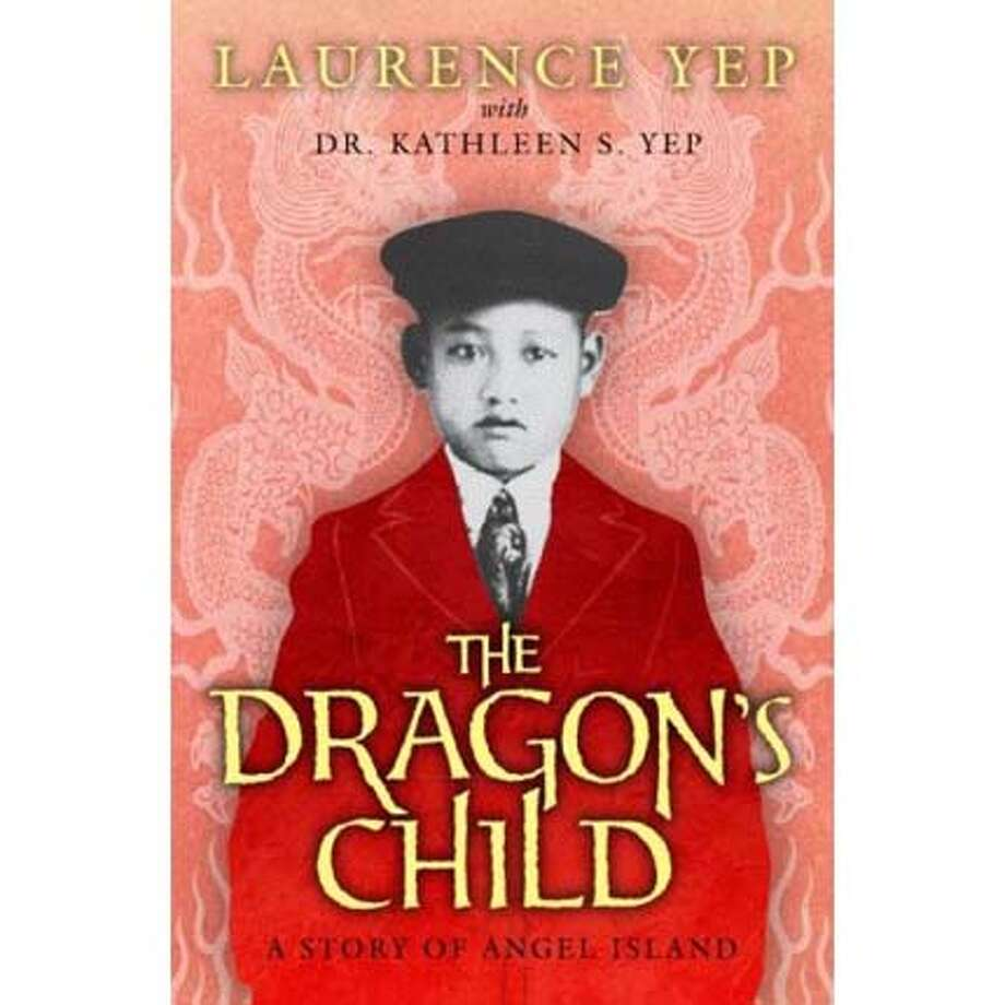 """The Dragon's Child: A Story of Angel Island"" by Laurence Yep with Dr. Kathleen S. Yep"