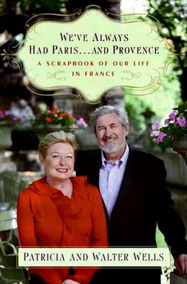 """""""We've Always Had Paris... and Provence"""" by Patricia and Walter Wells"""