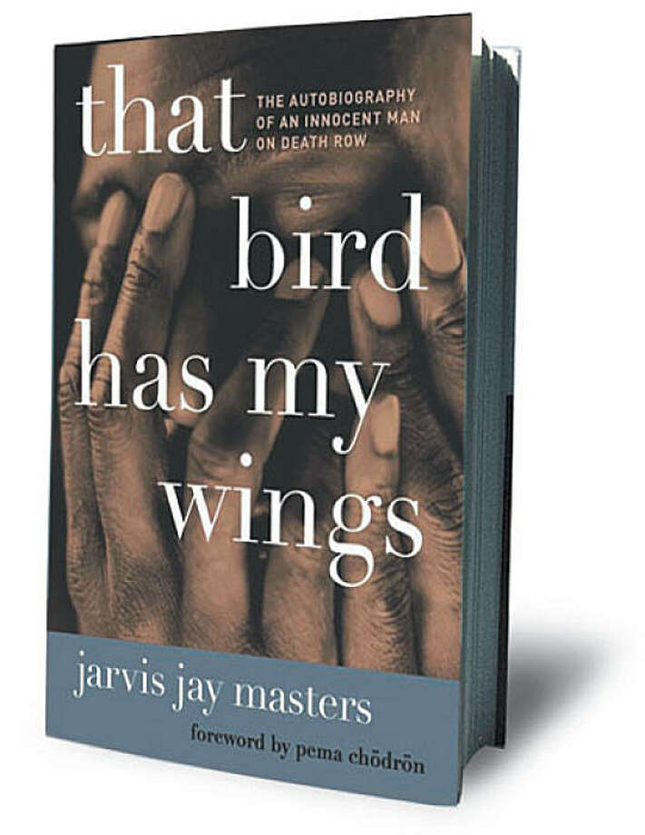 That Bird Has My Wings: The Autobiography of an Innocent Man on Death Row (Hardcover) by Jarvis Jay Masters Photo: HarperOne