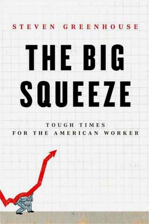 """The Big Squeeze"" by Steven Greenhouse"