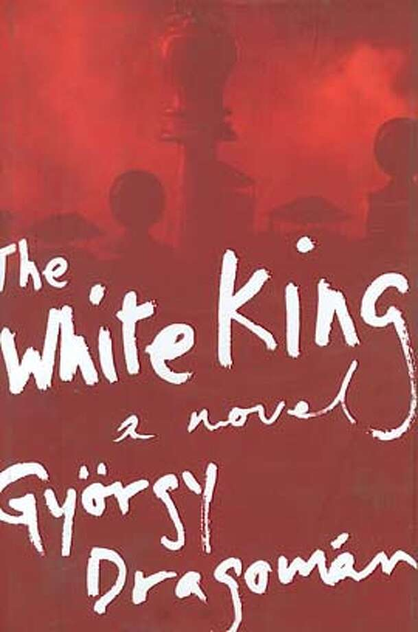 The White King: A Novel (Hardcover)  by Gy�rgy Dragom�n (Author), Paul Olchv�ry (Translator) Photo: Houghton Mifflin