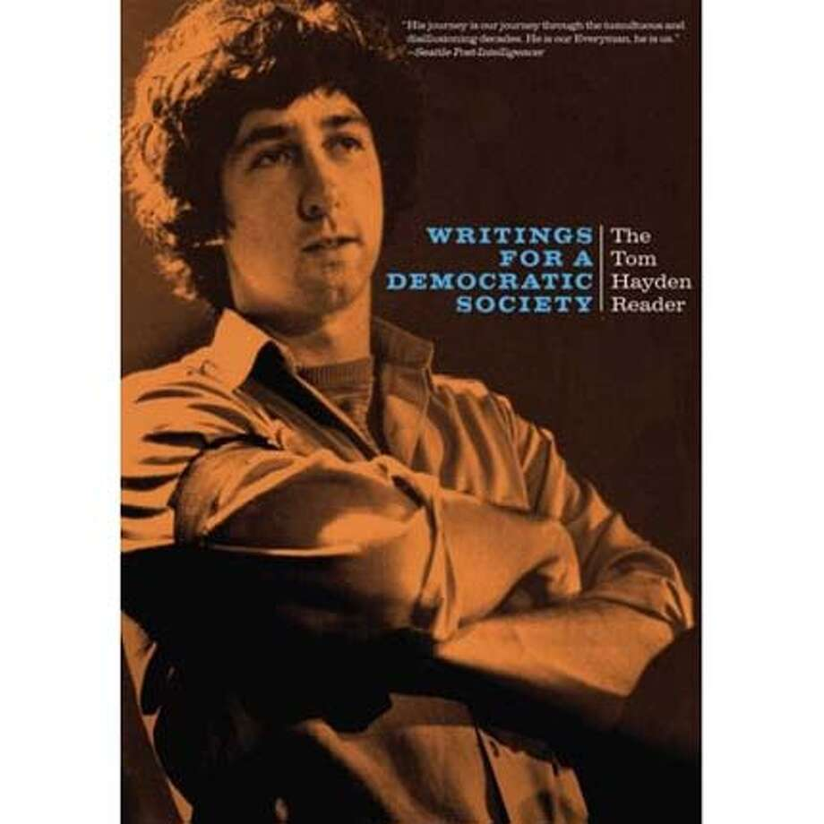 """Writings for a Democratic Society: The Tom Hayden Reader"" by Tom Hayden"
