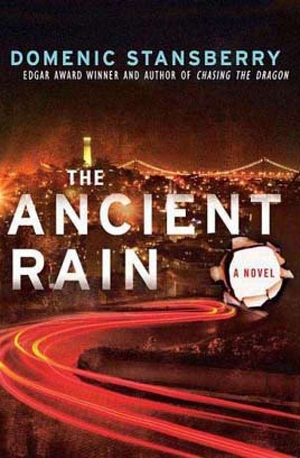 The Ancient Rain (A North Beach Mystery) (Hardcover)  by Domenic Stansberry (Author) Photo: St. Martin's Minotaur