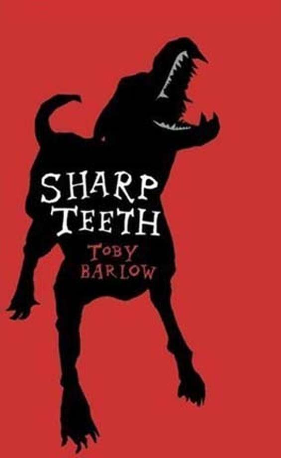 """Sharp Teeth"" by Toby Barlow"