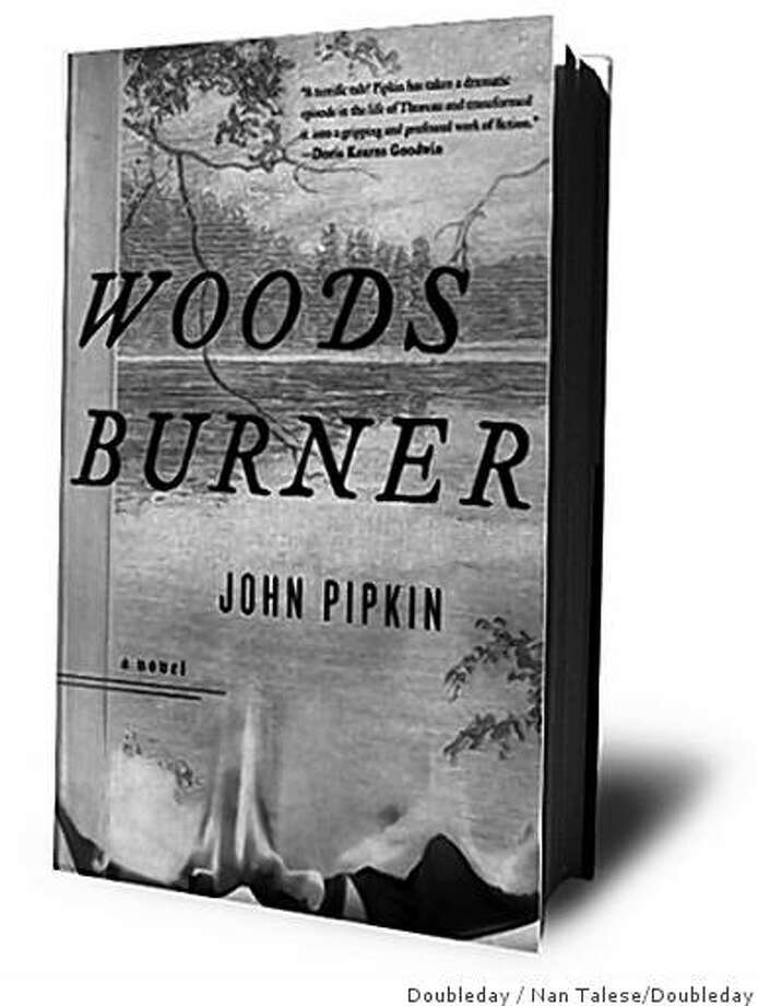 "Cover of John Pipkin's book, ""Woodsburner."" Photo: Doubleday, Nan Talese/Doubleday"