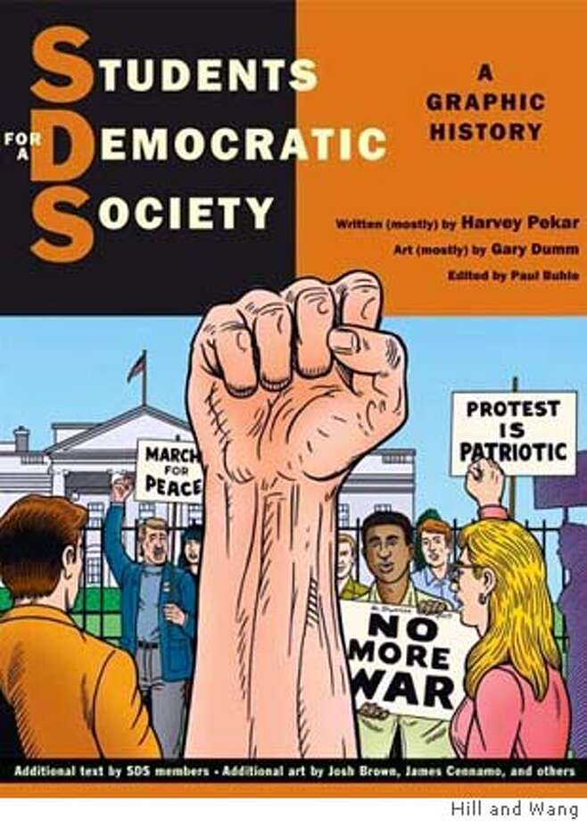 """Students for a Democratic Society: A Graphic History"" written (mostly) by Harvey Pekar; art (mostly) by Gary Dumm; edited by Paul Buhle. HILL & WANG; 214 PAGES; $22"