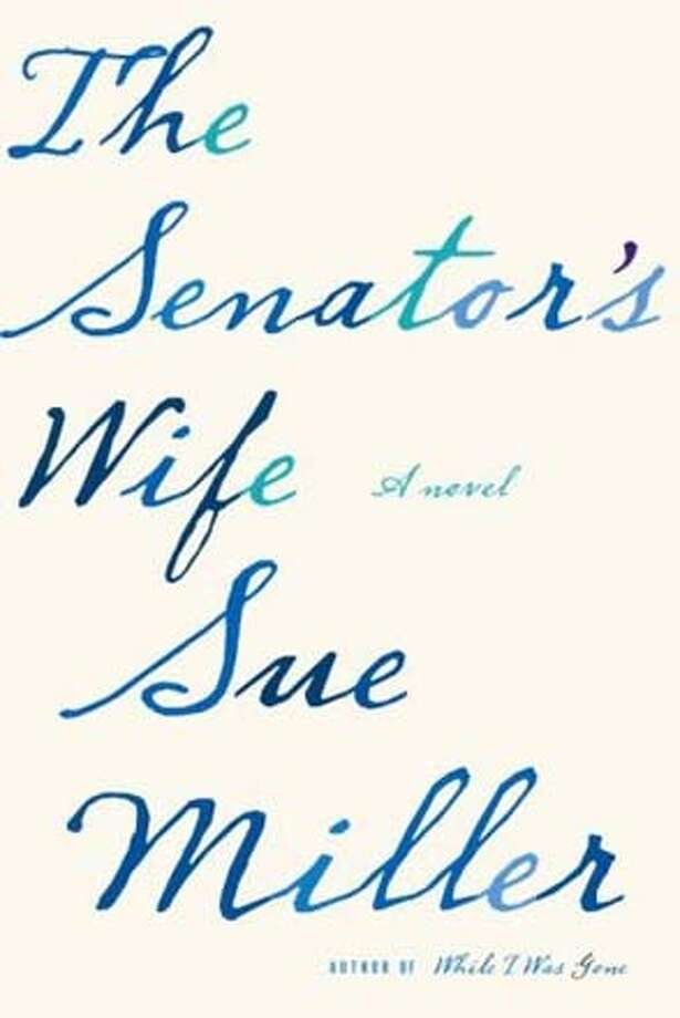 The Senator's Wife (Hardcover)  by Sue Miller (Author) Photo: HO
