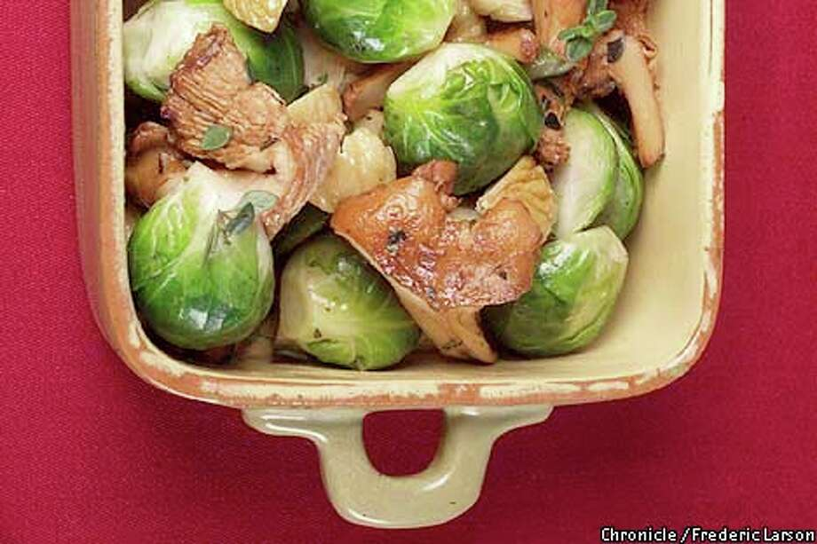 Quartered or halved Brussels sprouts go well with chestnuts and chanterelles. Chronicle photo by Frederic Larson; styling by Ethel Brennan.