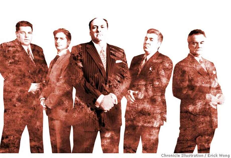 Photo illustration: Erick Wong / The Chronicle  Photo: Craig Blankenhorn THE SOPRANOS: Steven R. Schirripa, Michael Imperioli, James Gandolfini, Steven Van Zandt, Tony Sirico. Photo: Erick Wong