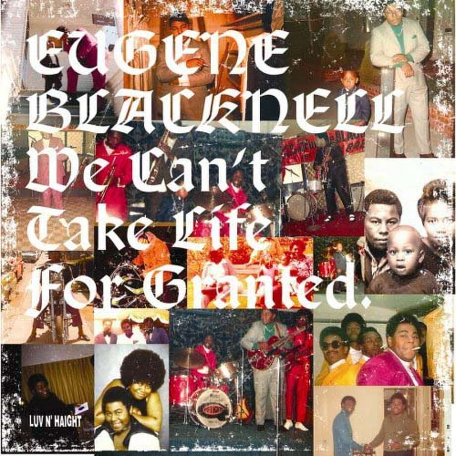 """Eugene Blacknell's """"We Can't Take Life For Granted"""""""