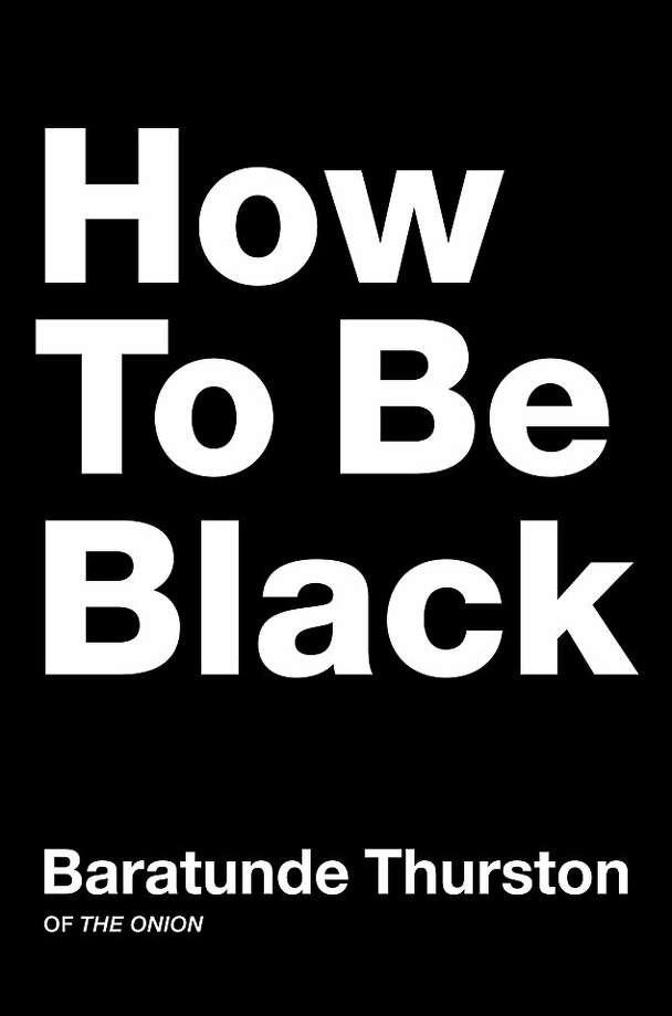 """How to Be Black"" By Baratunde Thurston Photo: Harper"