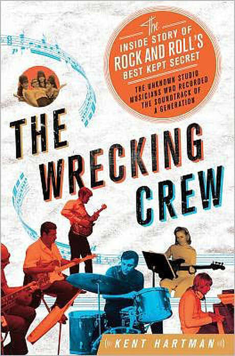 """The Wrecking Crew: The Inside story of Rock and Roll's Best Kept Secret"" by Kent Hartman Photo: Kent Hartman"