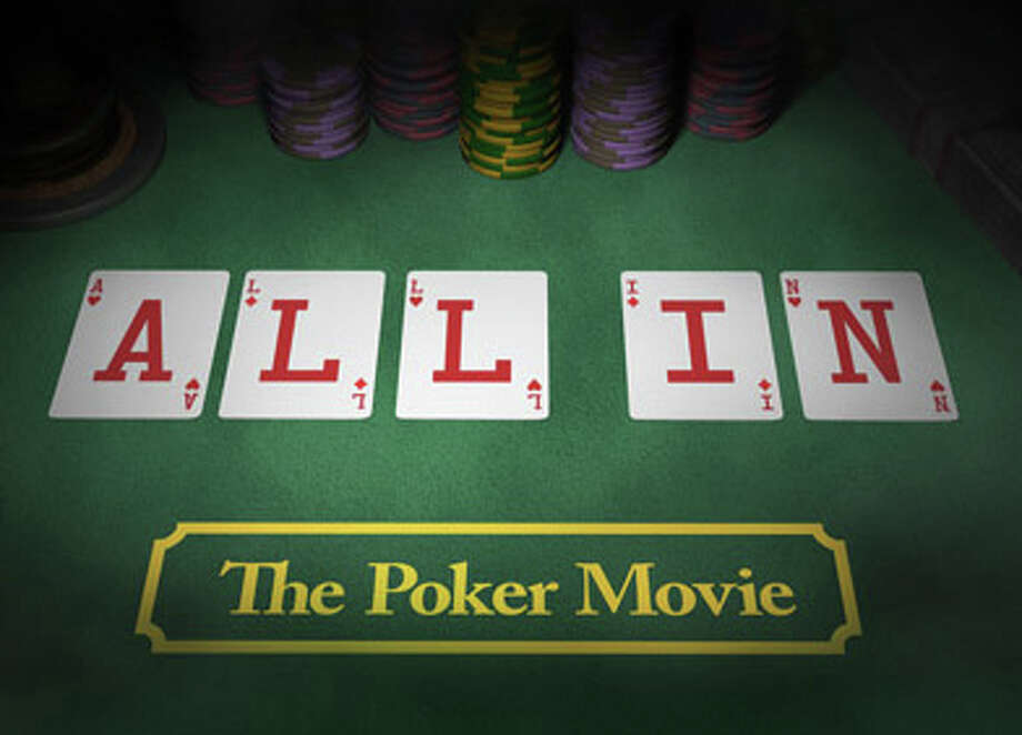 """All In -- The Poker Movie"" will get an advance screening next Tuesday by Westport producer/director Doug Tirola at the Avon Theater in Stamford. Photo: Contributed Photo / Westport News contributed"