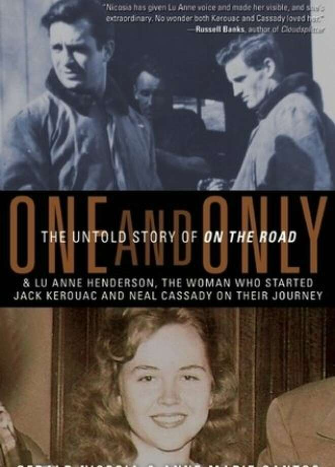 """""""One and Only: The Untold Story of On the Road"""" By Gerald Nicosia and Anne Marie Santos Photo: Viva Editions"""