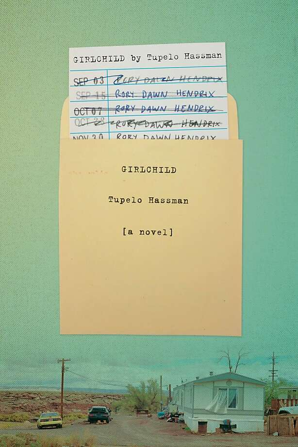 """Girlchild"" By Tupelo Hassman Photo: Farrar, Straus And Giroux"