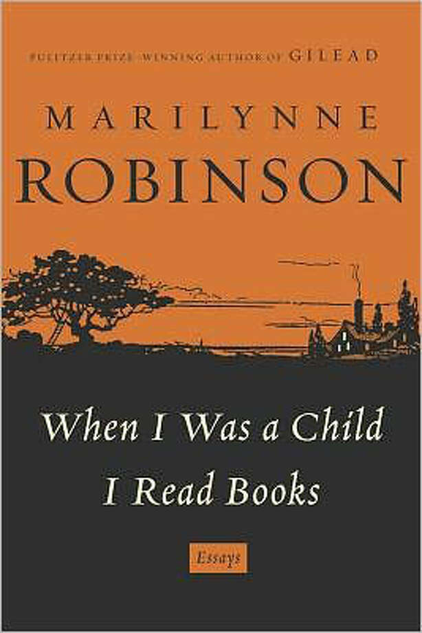"""When I Was a Child I Read Books"" by Marilynne Robinson Photo: Marilynne Robinson"