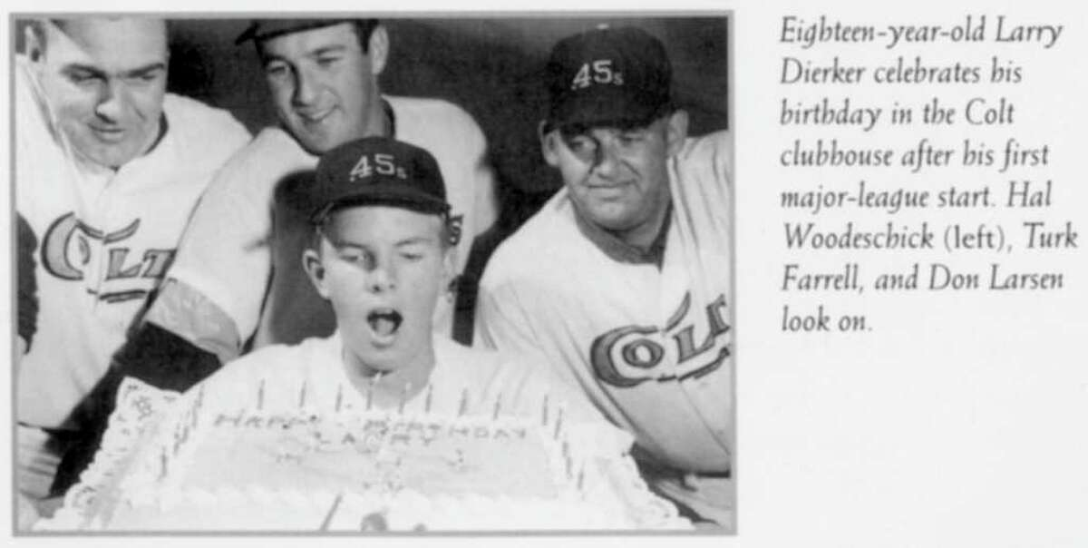 In this photo from A Six-Gun Salute, Larry Dierker, now manager of the Houston Astros, celebrates his 18th birthday Sept. 22, 1964, after his first major-league start, as a pitcher for the Colt .45s. With him are, from left, Hal Woodeschick, Turk Farrell and Don Larsen.