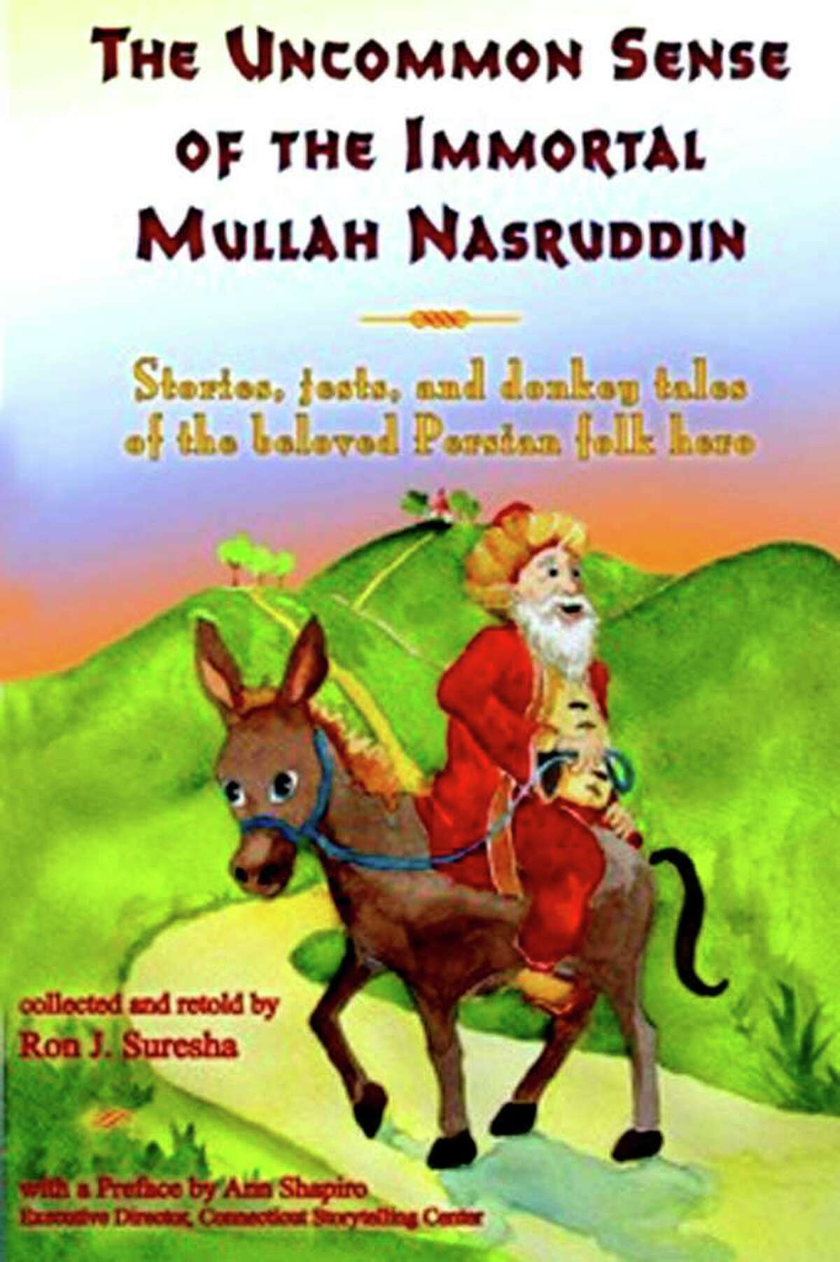 SPECTRUM/Ron J. Sureshaís ìThe Uncommon Sense of the Immortal Mullah Nasruddinî has been honored in an annual national refereed competition for valued resources in the storytelling collections (all ages) category.