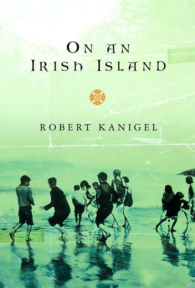 """On an Irish Island"" By Robert Kanigel Photo: Alfred A. Knopf"