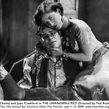 """Lon Chaney (withJoan Crawford) in """"The Unknown"""":  This is my favorite Chaney, but most Chaney movies would fit here.  He specialized in depicting the torments of bad men -- who weren't entirely bad. One of the greatest artists the American cinema has produced.  (San Francisco Silent Film Festiv)"""