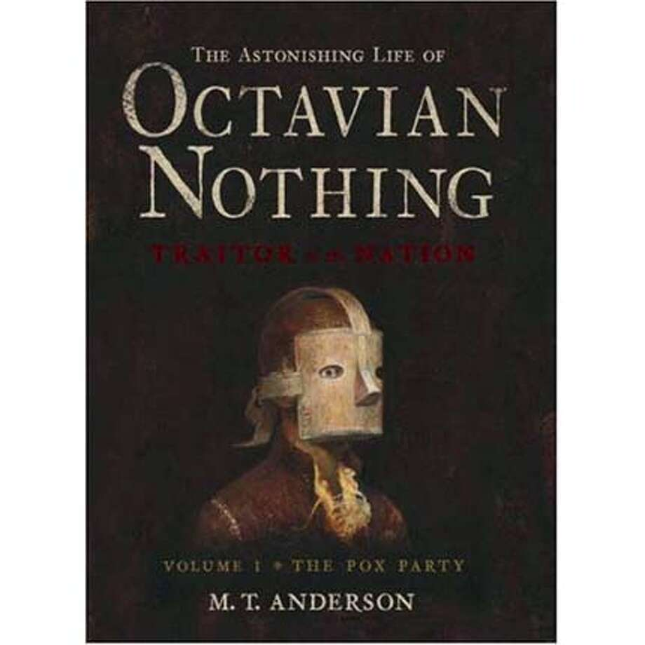 """The Astonishing Life of Octavian Nothing, Traitor to the Nation, Volume I: The Pox Party"" by M.T. Anderson"