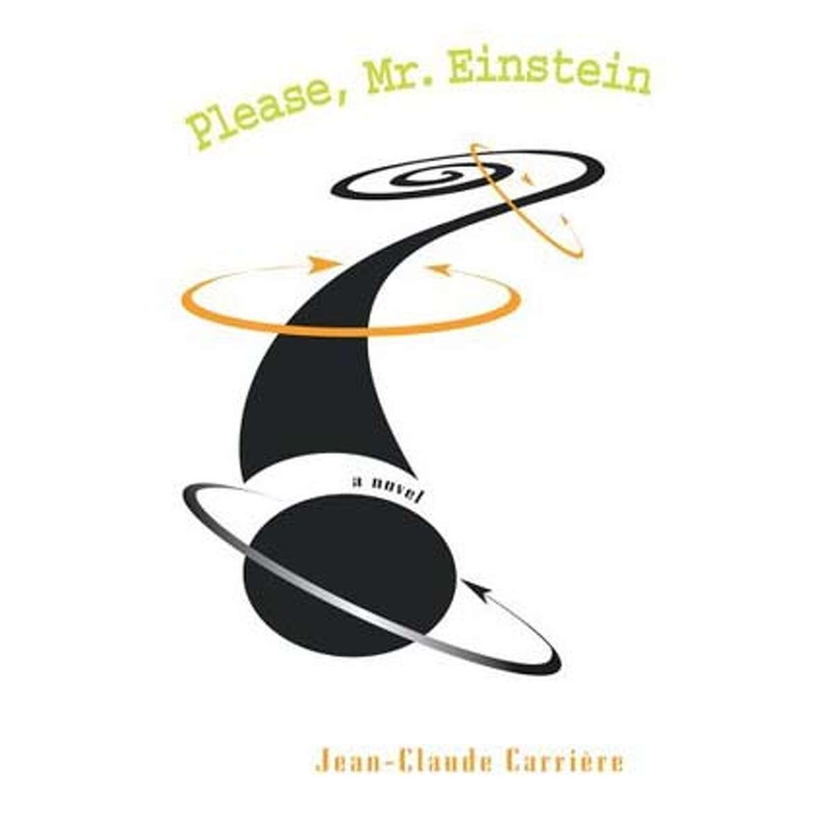"""Please, Mr. Einstein"" by Jean-Claude Carri�re, translated by John Brownjohn"