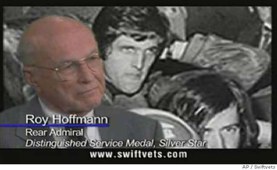 "Retired Adm. Roy Hoffmann, head of the Swift Boat group, is seen in an anti-John Kerry ad released Thursday, Aug. 5, 2004. Sen. Sen. John McCain, R-Ariz., a former prisoner of war in Vietnam, called an ad criticizing John Kerry's military service ""dishonest and dishonorable"" and urged the White House on Thursday to condemn it as well. (AP Photo/Swiftvets) Ran on: 08-07-2004  An anti-John Kerry ad, released Thursday, was condemned by Sen. John McCain, R-Ariz., who urged the White House to condemn it, too. Op-Ed#Op-Ed#Chronicle#8/7/2004#ALL#5star##0422237173 Ran on: 10-03-2004  Ads such as those produced by MoveOn.org and the Swift Boat Veterans for Truth are funded by 527 political groups. Ran on: 10-17-2004  John Kerry, then a 27-year-old former Navy lieutenant, speaks to the Senate Foreign Relations Committee in 1971. Ran on: 01-02-2005  Retired Rear Adm. Roy Hoffmann, head of Swift Boat Veterans for Truth, is seen in an anti-John Kerry ad released in August. Op-Ed#Op-Ed#Chronicle#8/7/2004#ALL#5star##0422237173 Photo: Swiftvets"