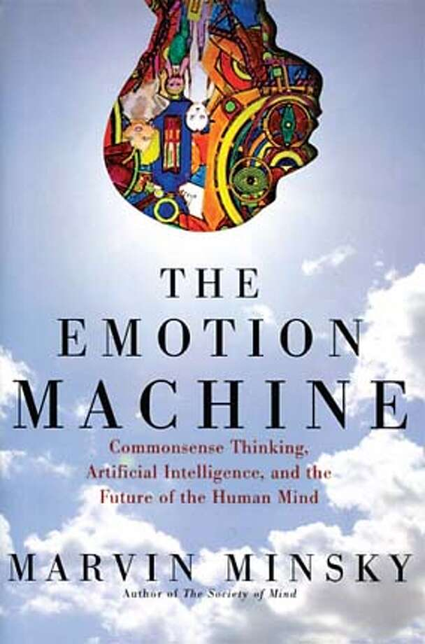 """The Emotion Machine: Commonsense Thinking, Artificial Intelligence and the Future of the Human Mind"" by Marvin Minsky"
