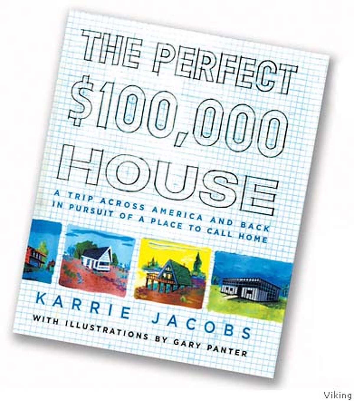 """""""The Perfect $100,000 House'' by Karrie Jacobs"""