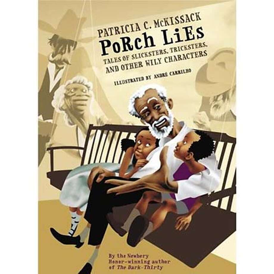 """Porch Lies: Tales of Slicksters, Tricksters and Other Wily Characters"" by Patricia McKissack; illustrated by Andre Carrilho"