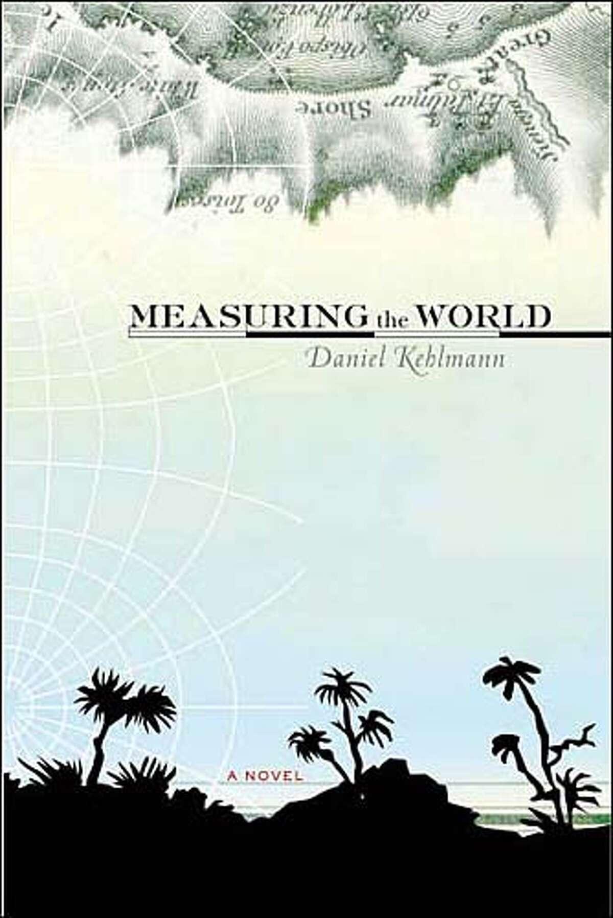 "Book cover art for, ""Measuring the World"" by Daniel Kehlmann, Carol Brown Janeway (Translator)."
