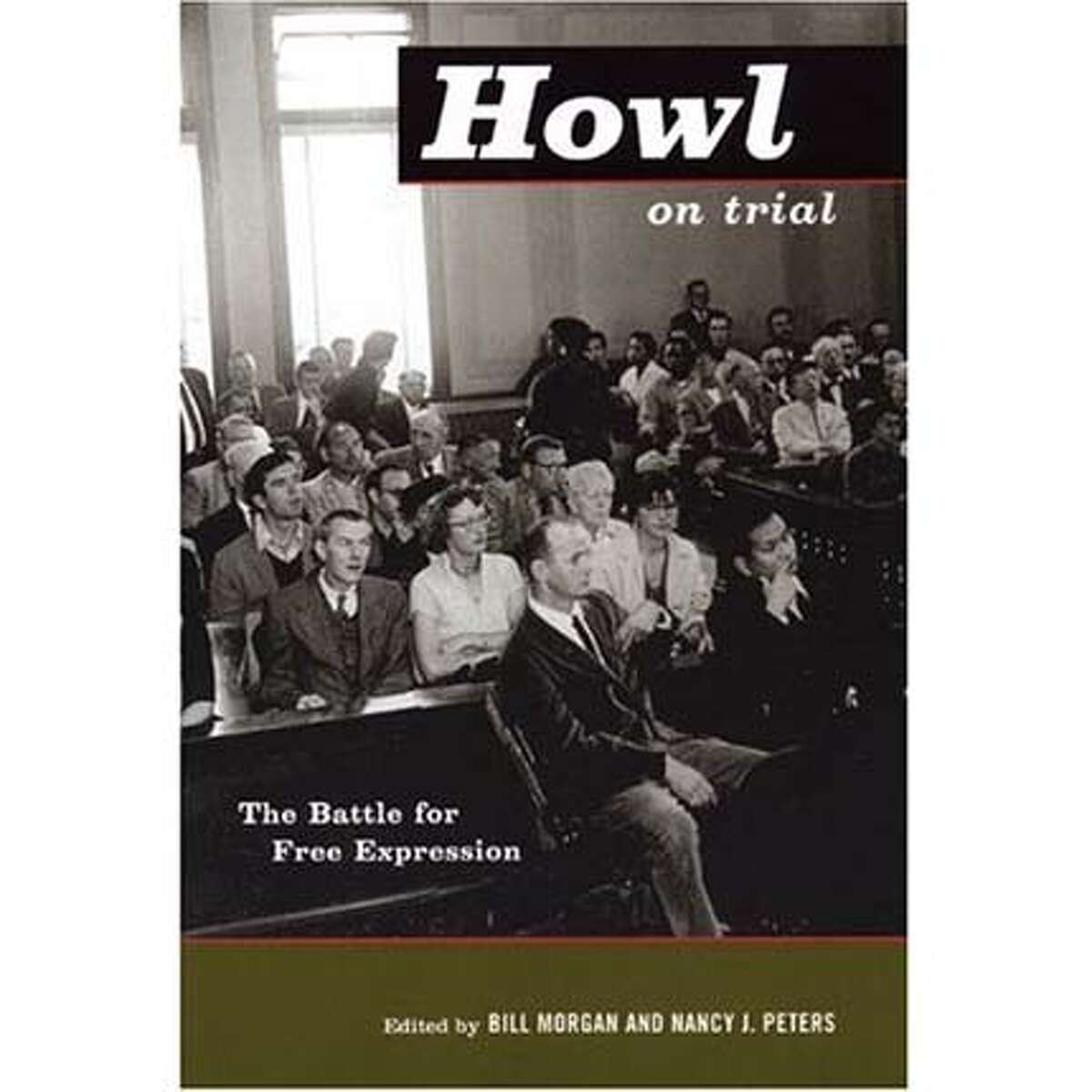 """""""Howl on Trial: The Battle for Free Expression"""" edited by Bill Morgan and Nancy J. Peters"""