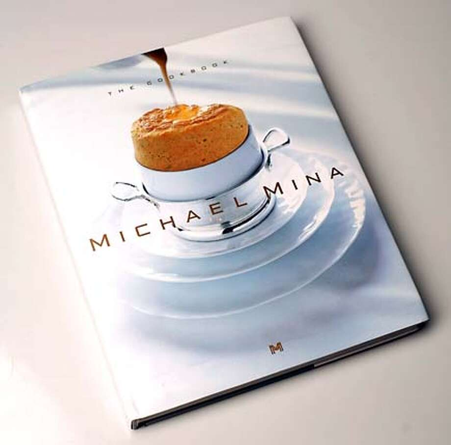 "BOOK01_MINA_JOHNLEE.JPG  ""Michael Mina,"" the new cookbook from SF chef Michael Mina.  By John Lee/Special to the Chronicle Photo: JOHN LEE"