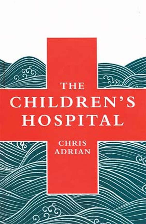 """The Children's Hospital"" by Chris Adrian"