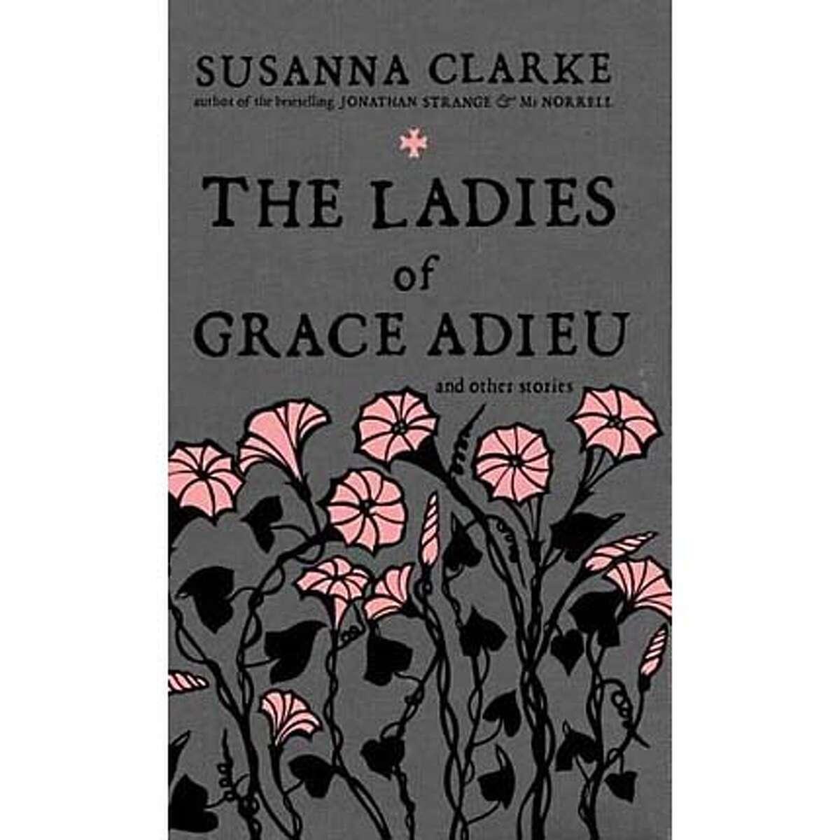 """The Ladies of Grace Adieu"" by Susanna Clarke"