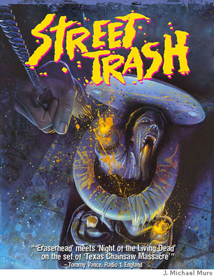 "Poster for ""Street Trash"" (1987) shown as part of Rock'n'Roll Horror Night. Credit: J. Michael Muro Photo: J. Michael Muro"