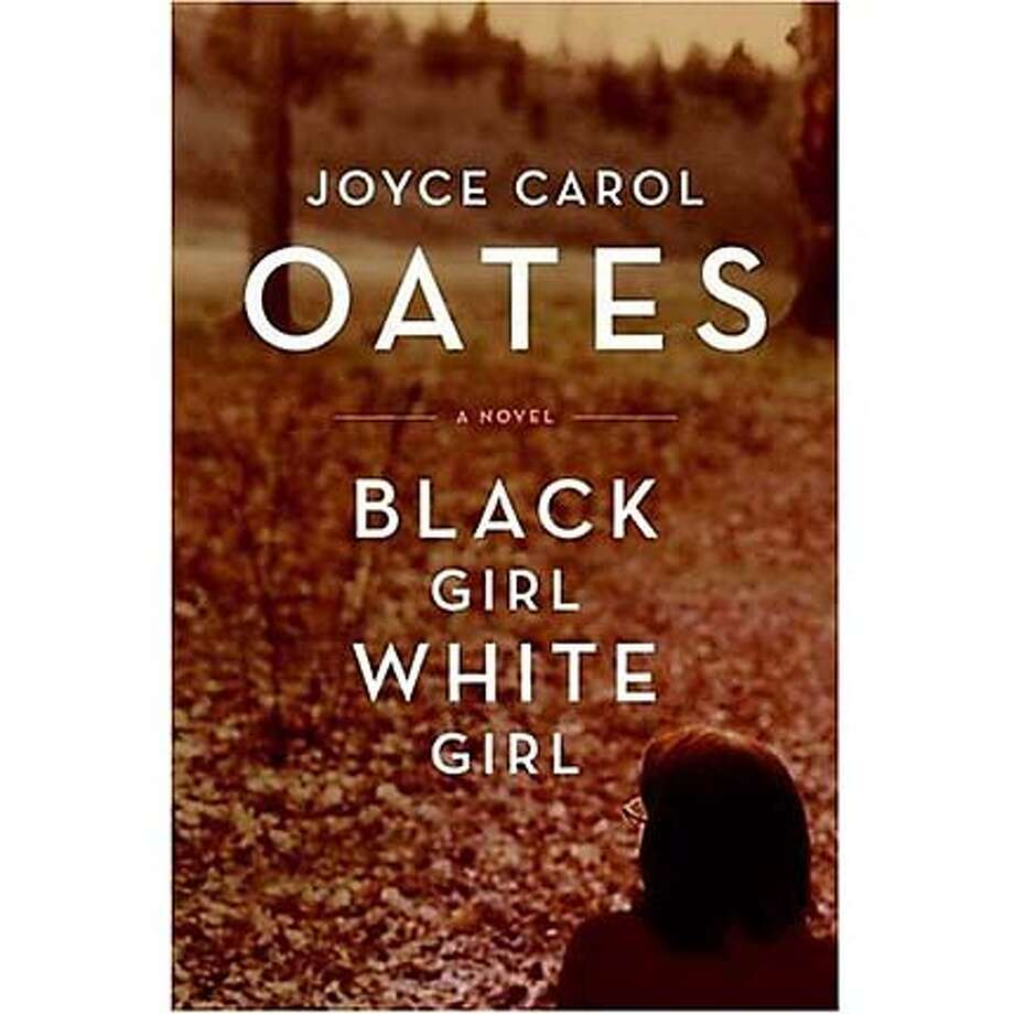 """Black Girl White Girl"" by Joyce Carol Oates"