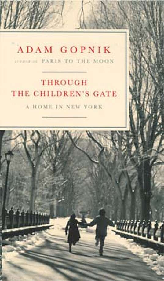 """Through the Children's Gate: A Home in New York"" by Adam Gopnik"