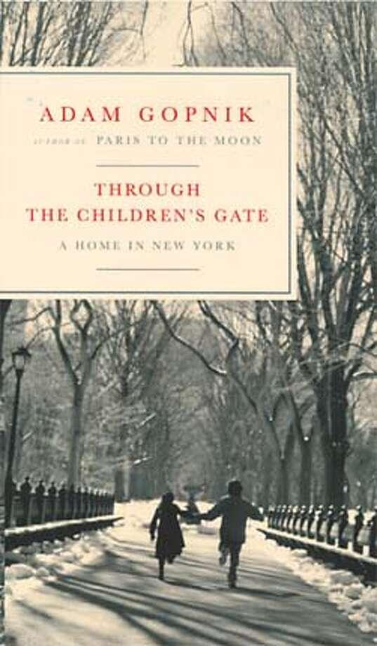 """Through the Children's Gate: A Home in New York"" by Adam Gopnik"