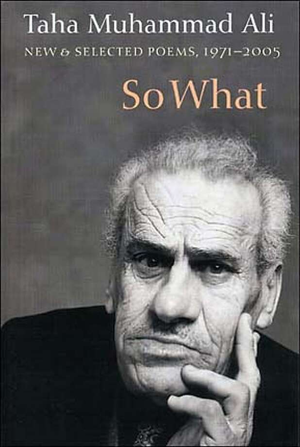 """""""So What: New & Selected Poems 1971-2005"""" by Taha Muhammad Ali; translated by Peter Cole, Yahya Hijazi and Gabriel Levin"""