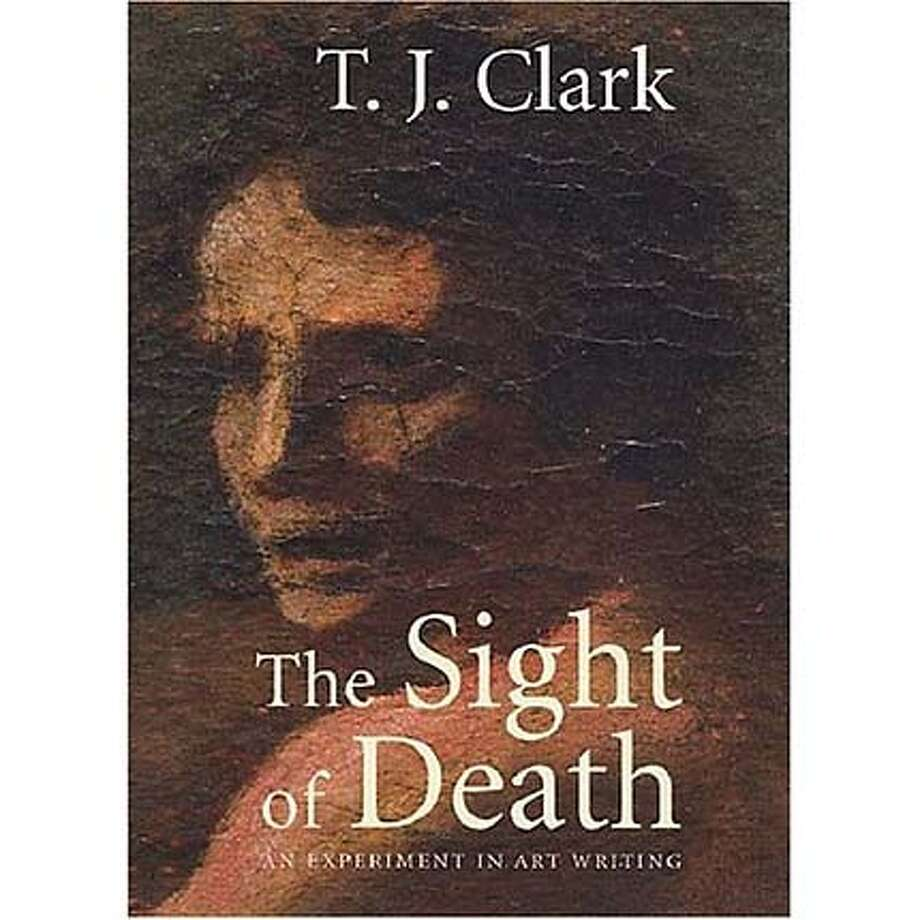 """The Sight of Death: An Experiment in Art Writing"" by T. J. Clark"