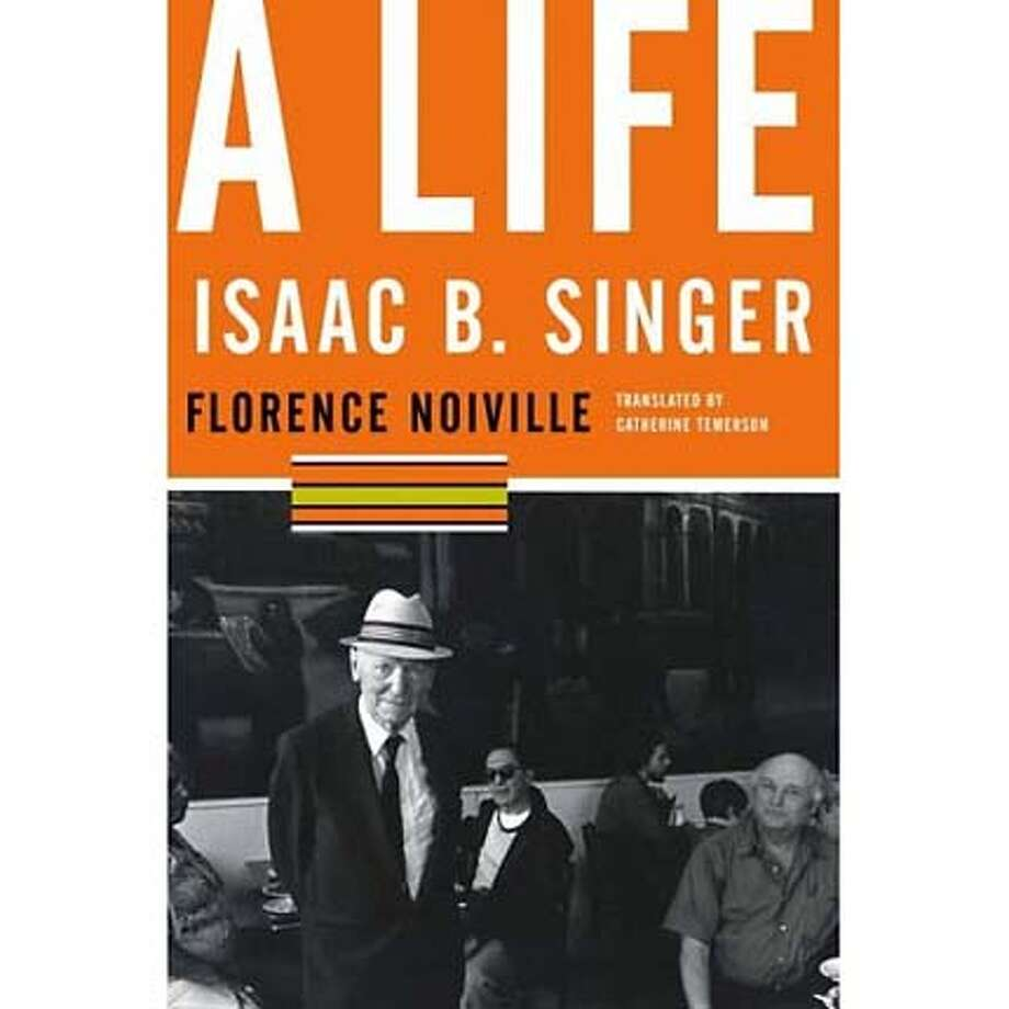 """Isaac B. Singer: A Life"" by Florence Noiville"