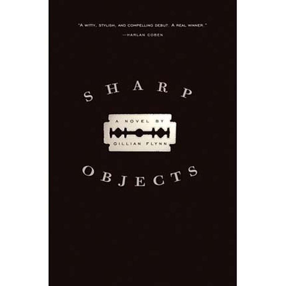 """Sharp Objects"" by Gillian Flynn"