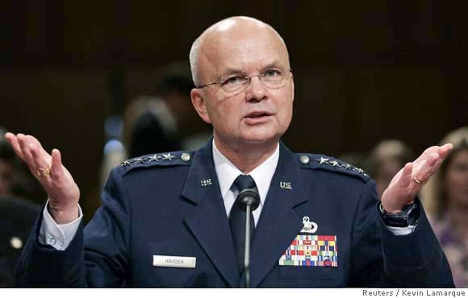General Michael Hayden, U.S. President George W. Bush's nominee for CIA director, speaks during his confirmation hearing before the Senate Select Committee on Intelligence on Capitol Hill in Washington May 18, 2006. Hayden strongly defended a domestic eavesdropping program on Thursday, saying it was vital to protect the country against terrorism and did not violate Americans' civil rights. REUTERS/Kevin Lamarque  Ran on: 05-19-2006  Gen. Michael Hayden defended warrantless eavesdropping programs during hearings Thursday. 0 Photo: KEVIN LAMARQUE
